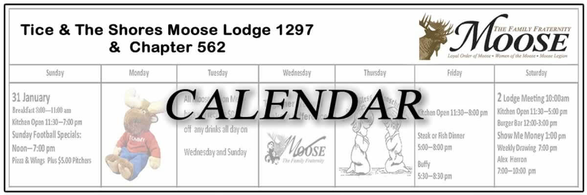 Tice & The Shores Moose Lodge 1297 and Chapter 652 Calendar.